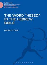 Word &quote;Hesed&quote; in the Hebrew Bible