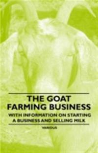 Goat Farming Business - With Information on Starting a Business and Selling Milk
