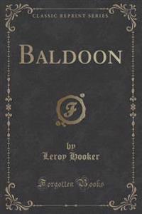 Baldoon (Classic Reprint)