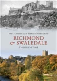 Richmond & Swaledale Through Time