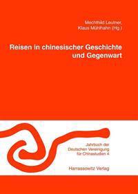 Reisen in Chinesischer Geschichte Und Gegenwart