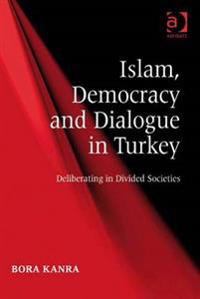 Islam, Democracy and Dialogue in Turkey