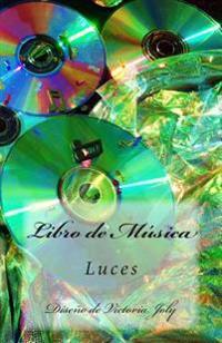 Libro de Musica: Luces