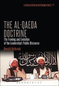 The Al-Qaeda Doctrine: The Framing and Evolution of the Leadership's Public Discourse