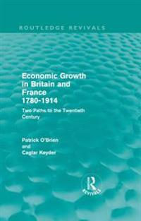 Economic Growth in Britain and France 1780-1914 (Routledge Revivals)