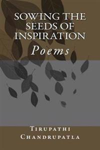 Sowing the Seeds of Inspiration: Poems