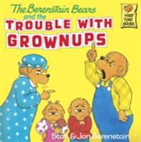 Berenstain Bears and the Trouble with Grownups