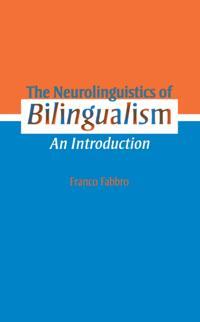 Neurolinguistics of Bilingualism