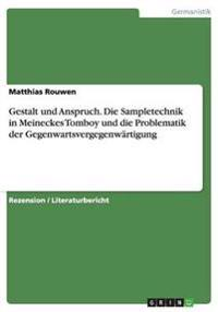 Gestalt Und Anspruch. Die Sampletechnik in Meineckes Tomboy Und Die Problematik Der Gegenwartsvergegenwartigung