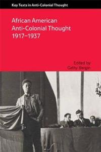 African American Anti-Colonial Thought 1917-1937