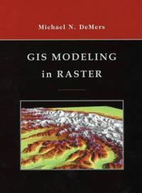 GIS Modeling in Raster