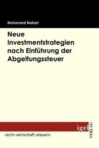 Neue Investmentstrategien nach Einfuhrung der Abgeltungsteuer