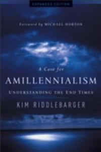 Case for Amillennialism