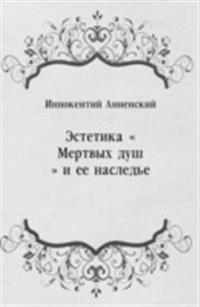 Estetika &quote;Mertvyh dush&quote; i ee nasled'e (in Russian Language)