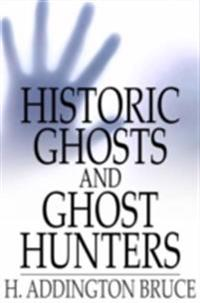 Historic Ghosts and Ghost Hunters