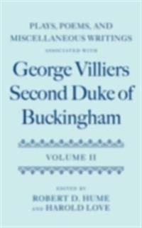 Plays, Poems, and Miscellaneous Writings associated with George Villiers, Second Duke of Buckingham Volume II