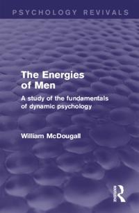 Energies of Men (Psychology Revivals)