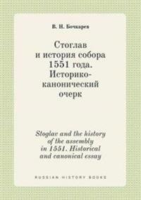 Stoglav and the History of the Assembly in 1551. Historical and Canonical Essay