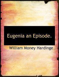 Eugenia an Episode.