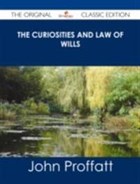 Curiosities and Law of Wills - The Original Classic Edition