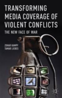 Transforming Media Coverage of Violent Conflicts