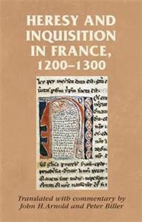 Heresy and Inquisition in France 1200-1300