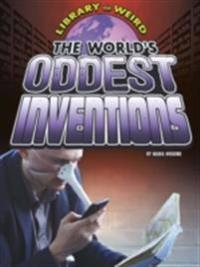 World's Oddest Inventions