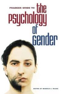 Praeger Guide to the Psychology of Gender