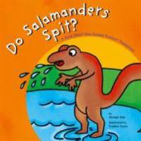 Do Salamanders Spit?