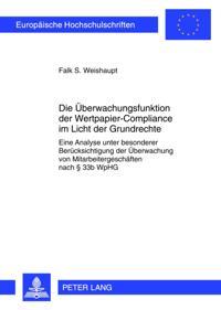 Die Ueberwachungsfunktion der Wertpapier-Compliance im Licht der Grundrechte