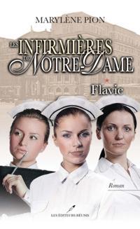 Les infirmieres de Notre-Dame 1 : Flavie
