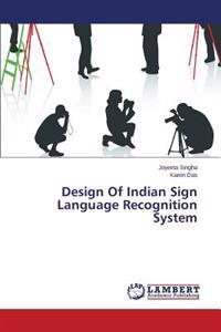 Design of Indian Sign Language Recognition System