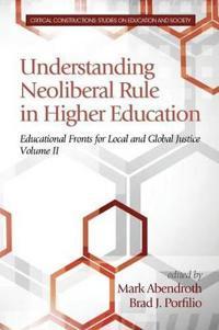 Understanding Neoliberal Rule in Higher Education