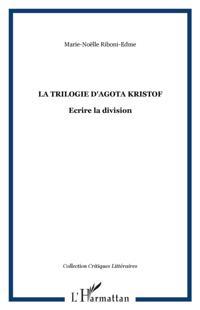 Trilogie d'Agota Kristof La