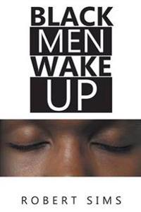 Black Men Wake Up