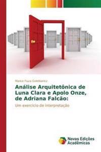 Analise Arquitetonica de Luna Clara E Apolo Onze, de Adriana Falcao