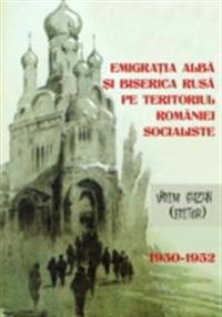 Emigratia alba si Biserica Rusa pe teritoriul Romaniei Socialiste, 1950-1952