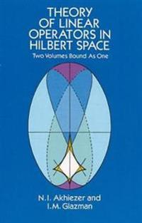 Theory of Linear Operators in Hilbert Space/Two Volumes Bound As One
