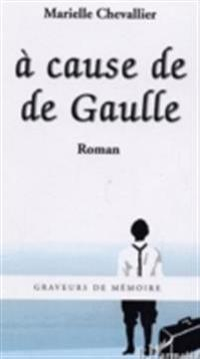 A cause de Gaulle