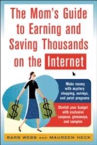 Mom's Guide to Earning and Saving Thousands on the Internet