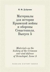 Materials on the History of the Crimean War and Defense of Sevastopol. Issue 5