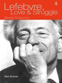 Lefebvre, Love and Struggle