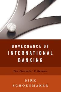 Governance of International Banking: The Financial Trilemma