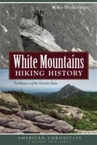White Mountains Hiking History