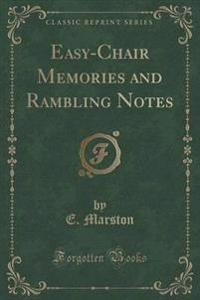 Easy-Chair Memories and Rambling Notes (Classic Reprint)