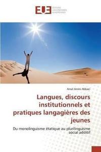 Langues, Discours Institutionnels Et Pratiques Langagi�res Des Jeunes
