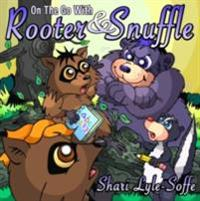 On the Go with Rooter & Snuffle
