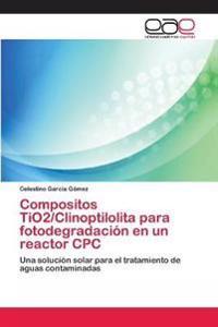 Compositos Tio2/Clinoptilolita Para Fotodegradacion En Un Reactor Cpc