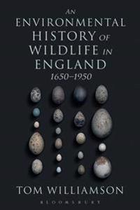 Environmental History of Wildlife in England 1650 - 1950