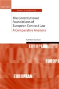 Constitutional Foundations of European Contract Law